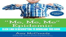 Best Seller The Me, Me, Me Epidemic: A Step-by-Step Guide to Raising Capable, Grateful Kids in an