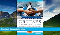 Books to Read  Frommer s Cruises   Ports of Call 2006: From U.S.   Canadian Home Ports to the