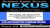 [New] Ebook Agile Project Management Box Set: Scaled Agile Scrum: Nexus   Scrum of Scrums Free Read