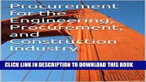 [New] Ebook Procurement for the Engineering, Procurement, and Construction Industry Free Read