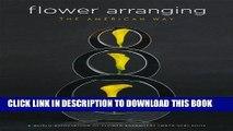 Ebook Flower Arranging the American Way: A World Association of Flower Arrangers (WAFA USA) Book