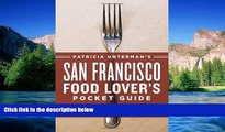 READ FULL  Patricia Unterman s San Francisco Food Lover s Pocket Guide, Second Edition: Includes