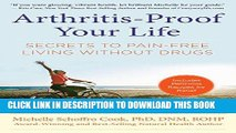 Best Seller Arthritis-Proof Your Life: Secrets to Pain-Free Living Without Drugs Free Read