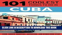 Ebook Cuba: Cuba Travel Guide: 101 Coolest Things to Do in Cuba (Cuba, Cuba Travel Guide, Havana