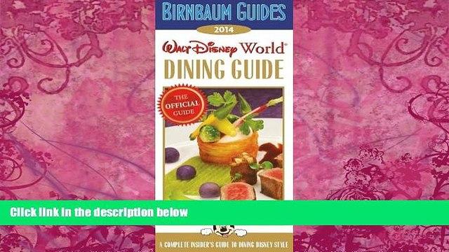 Big Deals  Birnbaum s Walt Disney World Dining Guide 2014 (Birnbaum Guides)  Best Seller Books