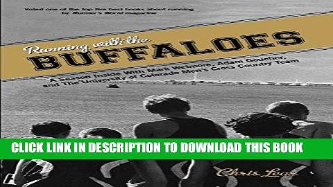 Ebook Running with the Buffaloes: A Season Inside With Mark Wetmore, Adam Goucher, And The
