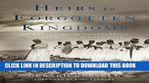 Ebook Heirs to Forgotten Kingdoms: Journeys Into the Disappearing Religions of the Middle East