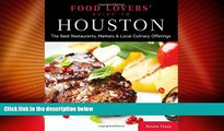 Must Have PDF  Food Lovers  Guide to® Houston: The Best Restaurants, Markets   Local Culinary