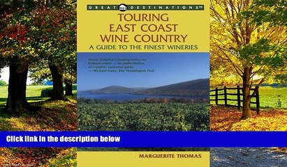 Big Deals  Touring East Coast Wine Country: A Guide to the Finest Wineries (Great Destinations