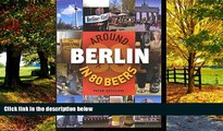 Big Deals  Around Berlin in 80 Beers (Around the World in 80 Beers)  Full Ebooks Most Wanted