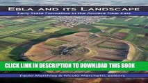 Ebook Ebla and its Landscape: Early State Formation in the Ancient Near East Free Download