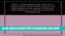 Ebook Rsi: Repetitive Strain Injury : Repetitive Strain Injury, Carpal Tunnel Syndrome and Other