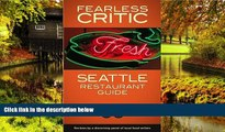 Must Have  Fearless Critic Seattle Restaurant Guide (Fearless Critic Restaurant Guides)  Premium