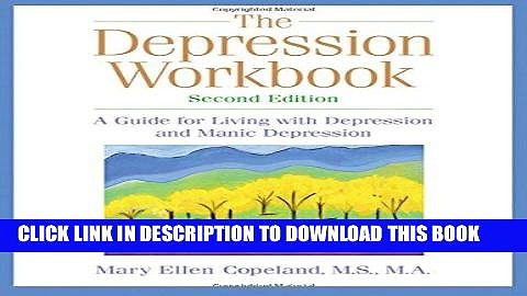 Ebook The Depression Workbook: A Guide for Living with Depression and Manic Depression, Second