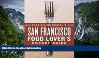 Big Deals  Patricia Unterman s San Francisco Food Lover s Pocket Guide, Second Edition: Includes