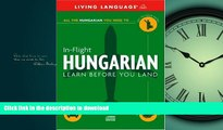 FAVORITE BOOK  In-Flight Hungarian: Learn Before You Land (English and Hungarian Edition) FULL