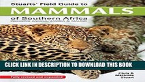 Ebook Stuarts  Field Guide to Mammals of Southern Africa: Including Angola, Zambia   Malawi Free