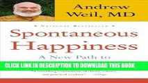 Best Seller Spontaneous Happiness: A New Path to Emotional Well-Being Free Read