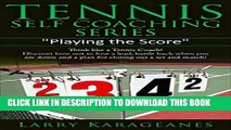 """Ebook Tennis Self-Coaching Series: """"Playing the Score"""": Think like a Tennis Coach! Discover how"""