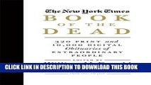 Ebook The New York Times Book of the Dead: 320 Print and 10,000 Digital Obituaries of