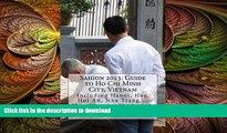 READ THE NEW BOOK Saigon 2013: Guide to Ho Chi Minh City, Vietnam: Including Hanoi, Hue, Hoi An,