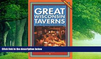 Big Deals  Great Wisconsin Taverns: Over 100 Distinctive Badger Bars (Trails Books Guide)  Full