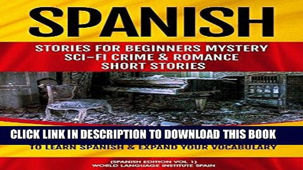[New] Ebook Spanish Stories for Beginners: Mystery Sci-fi Crime and Romance  Short Stories: 15