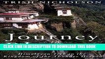 Ebook Journey in Bhutan:: Himalayan Trek in the Kingdom of the Thunder Dragon Free Read