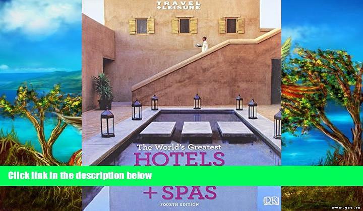 Big Deals  Travel + Leisure: World s Greatest Hotels, Resorts   Spas: 2009 (Worlds Greatest