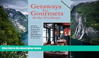 Big Deals  Getaways for Gourmets in the Northeast (Getaway Guides)  Full Read Best Seller