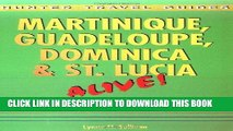 Ebook Martinque, Guadeloupe, Dominica and St. Lucia Alive! (Martinque, Guadeloupe, Dominica   St.