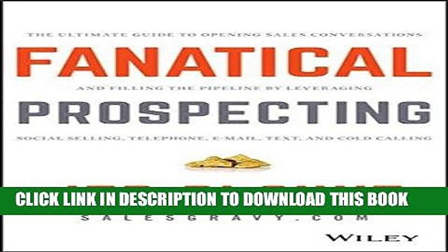 Pdf Fanatical Prospecting The Ultimate Guide To Opening Sales Conversations And Filling The Video Dailymotion