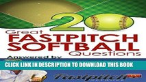 Best Seller 20 Great Fastpitch Softball Questions Answered: Questions asked on the Fastpitch TV s
