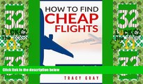 Big Deals  How To Find Cheap Flights  Secrets To Finding Flights On A Budget (cheap flights,