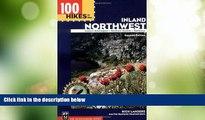 Big Deals  100 Hikes in the Inland Northwest: Eastern Washington, Northern Rockies, Wallowas  Full
