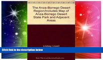 Must Have  The Anza-Borrego Desert Region/Includes Map of Anza-Borrego Desert State Park and