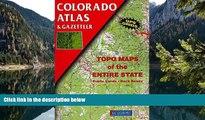 Big Deals  Colorado Atlas and Gazetteer (State Atlas   Gazetteer)  Full Read Best Seller