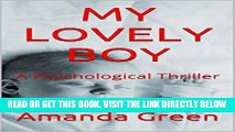 [EBOOK] DOWNLOAD MY LOVELY BOY: A Psychological Thriller (An Amanda Green Psychological Thriller
