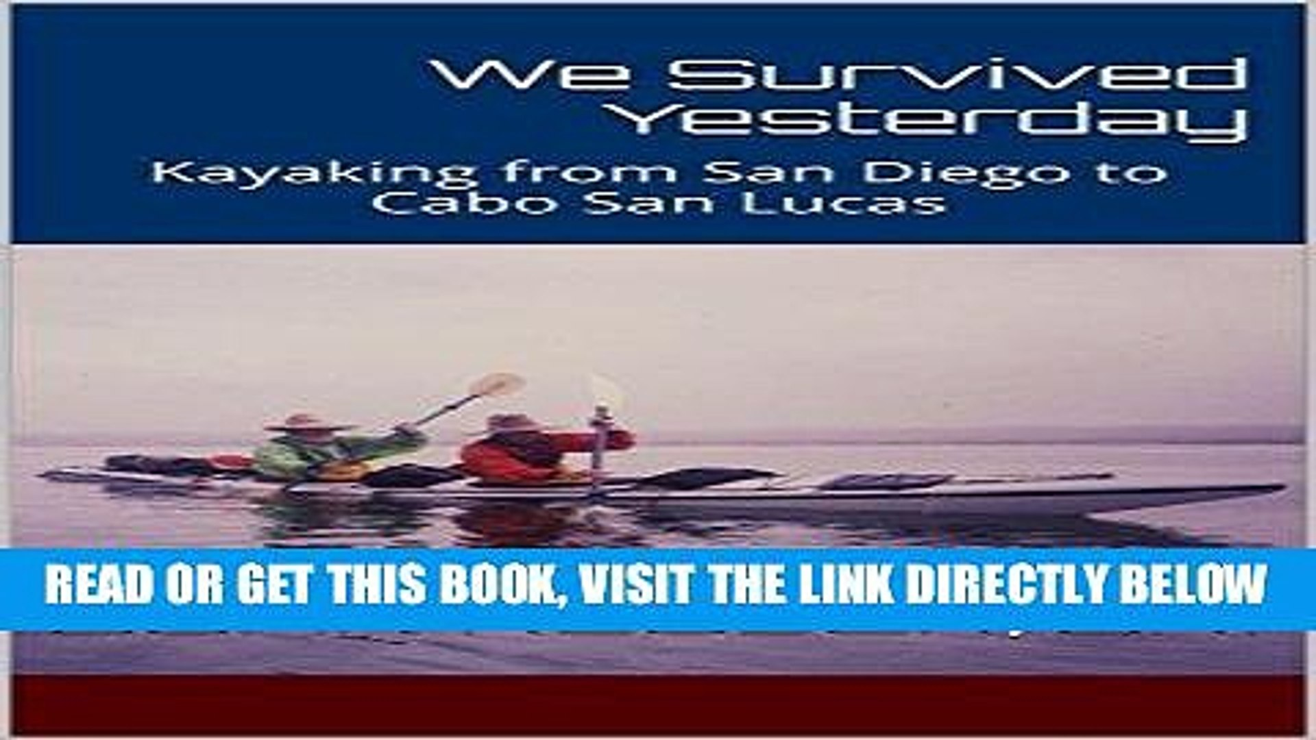 Ebook Download We Survived Yesterday Kayaking From San Diego To Cabo San Lucas Get Now