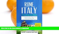READ BOOK  Rome: Rome, Italy: Travel Guide Book-A Comprehensive 5-Day Travel Guide to Rome,