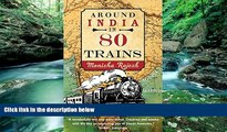 Books to Read  Around India in 80 Trains  Full Ebooks Most Wanted