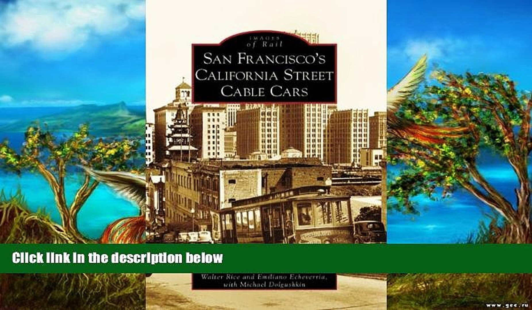 Must Have PDF  San Francisco s California Street Cable Cars (Images of Rail: California)  Best