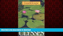 EBOOK ONLINE Guadeloupe (Ulysses Travel Guide Guadeloupe) READ EBOOK