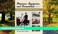 Big Deals  Pioneers, Engineers, And Scoundrels: The Dawn Of The Automobile In America  Full Ebooks