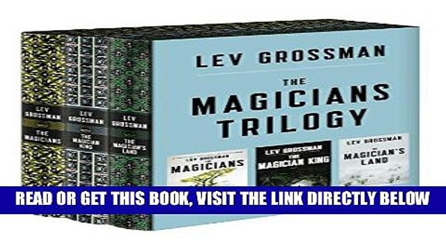 [EBOOK] DOWNLOAD The Magicians Trilogy Boxed Set: The Magicians; The Magician King; The Magician s