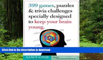 Best books  399 Games, Puzzles   Trivia Challenges Specially Designed to Keep Your Brain Young.