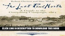 [PDF] The Last Road North: A Guide to the Gettysburg Campaign, 1863 (Emerging Civil War Series)