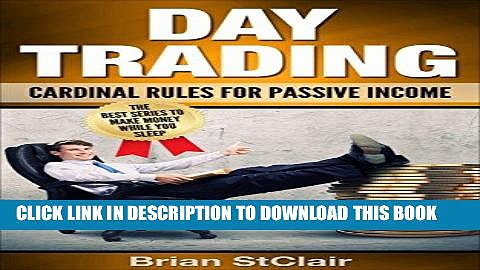 [FREE] EBOOK Day Trading: Cardinal Rules for Passive Income (Day Trading for beginners, Binary