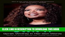 [READ] EBOOK Own It: Oprah Winfrey In Her Own Words (In Their Own Words) BEST COLLECTION