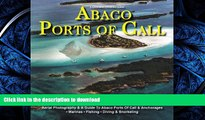 READ THE NEW BOOK A Bahamas Cruising Guide -- Abaco Ports Of Call (Ports Of Call Cruising Guides